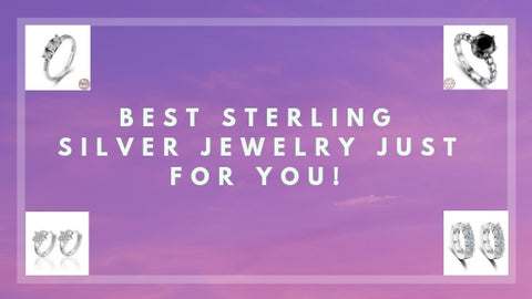 BEST STERLING SILVER JEWELRY JUST FOR YOU!