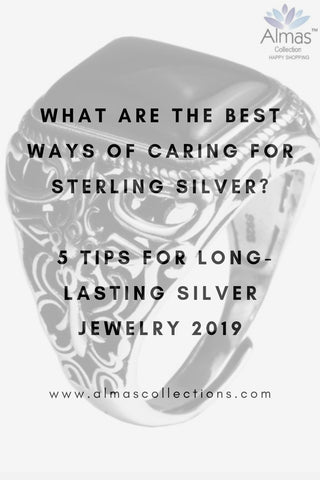 What are the best ways of caring for STERLING SILVER: 5 TIPS for long lasting silver Jewellery 2019