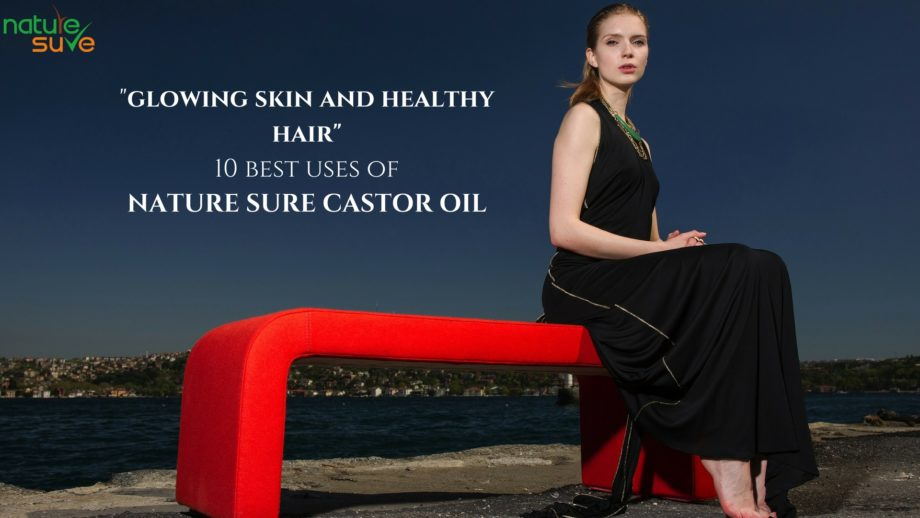 Top 10 Ways to Use Castor Oil for Healthy Skin, Hair and Body