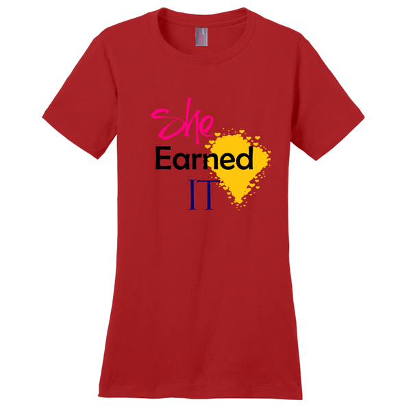 She Earned it T-Shirt