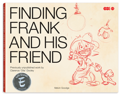 Frank and his Friend - Finding Frank and his Friend - Book Cover - previously unpublished work by Clarence 'Otis' Dooley - Melvin Goodge 2010 - 2011 Eisner nomination - by Curio & Co. (Curio and Co. OG) www.curioandco.com