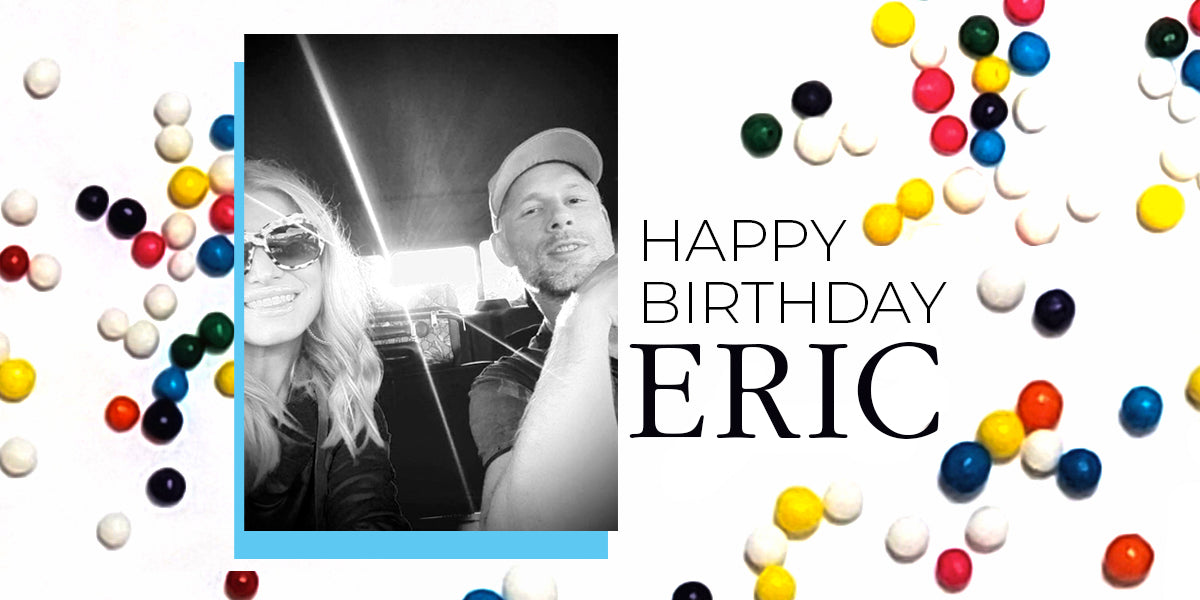 Happy Birthday Eric!