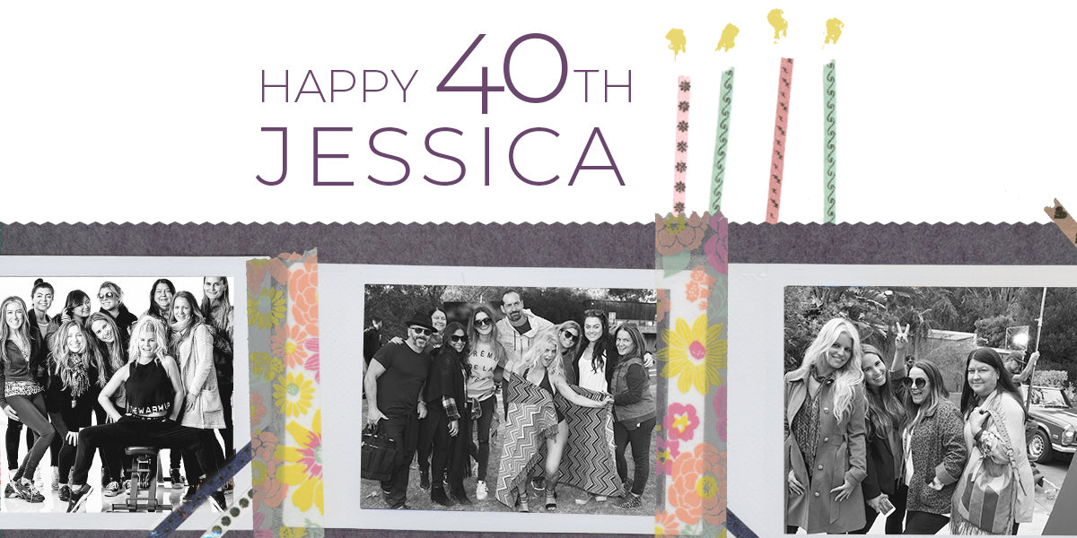 Happy 40th Birthday Jessica!
