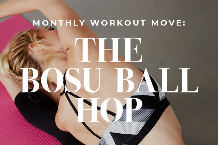 Workout Move of the Month: The Bosu Ball Hop