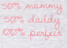 "Load image into Gallery viewer, FH-116 - Baby Girl T-Shirt - ""50% Mommy 50% Daddy 100% Perfect"" - Featherhead Baby"