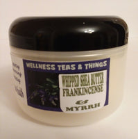 WELLNESS TEAS & THINGS  - WHIPPED SHEA BUTTER  (FRANKINCENSE & MYRRH) 8 OZ