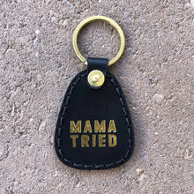 Load image into Gallery viewer, Mama Tried Toggle Keychain