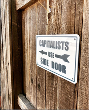 Load image into Gallery viewer, Capitalists Use Side Door Acrylic Yard Sign
