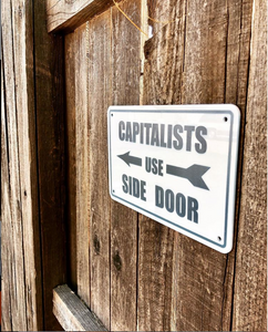 Capitalists Use Side Door Acrylic Yard Sign
