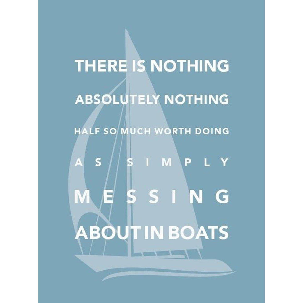 Messing About in Boats Typographic Sailing Print - Coastal Wall Art-SeaKisses