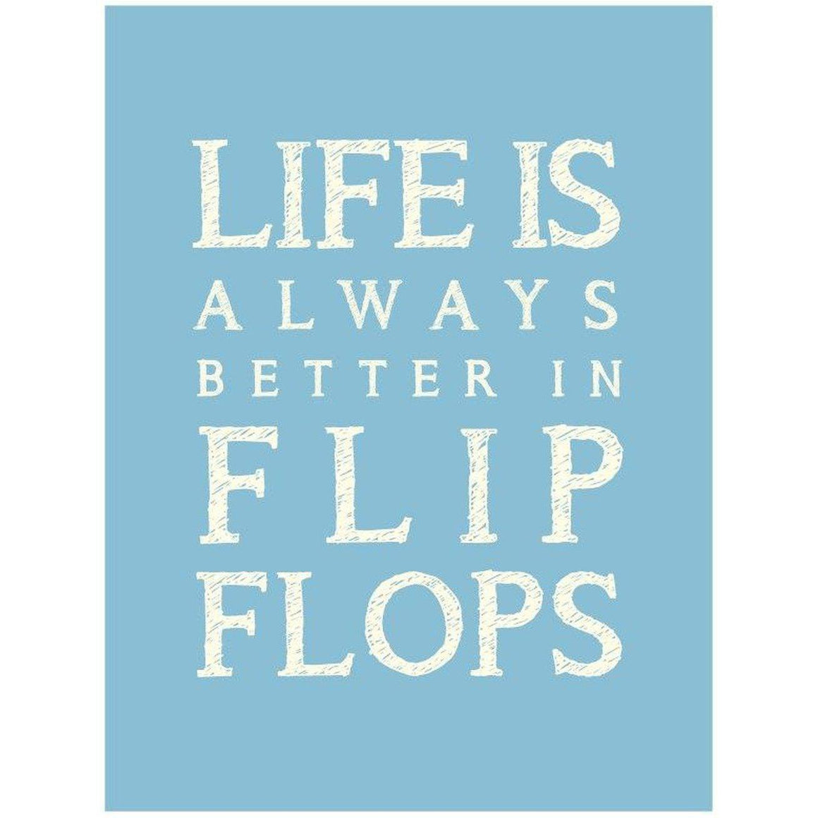 Life is Better in Flip Flops Typographic Framed Print- Coastal Wall Art