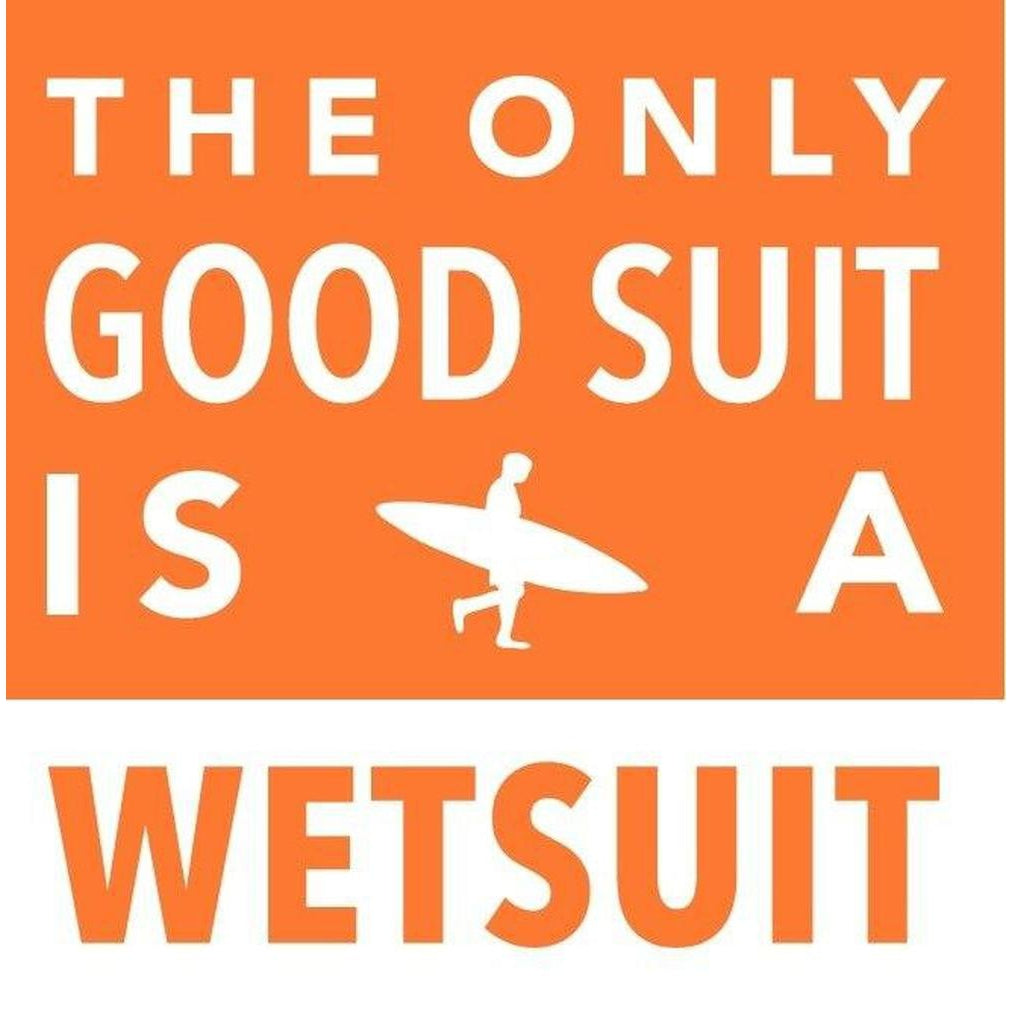 The only Good Suit is a Wetsuit - Greeting Card