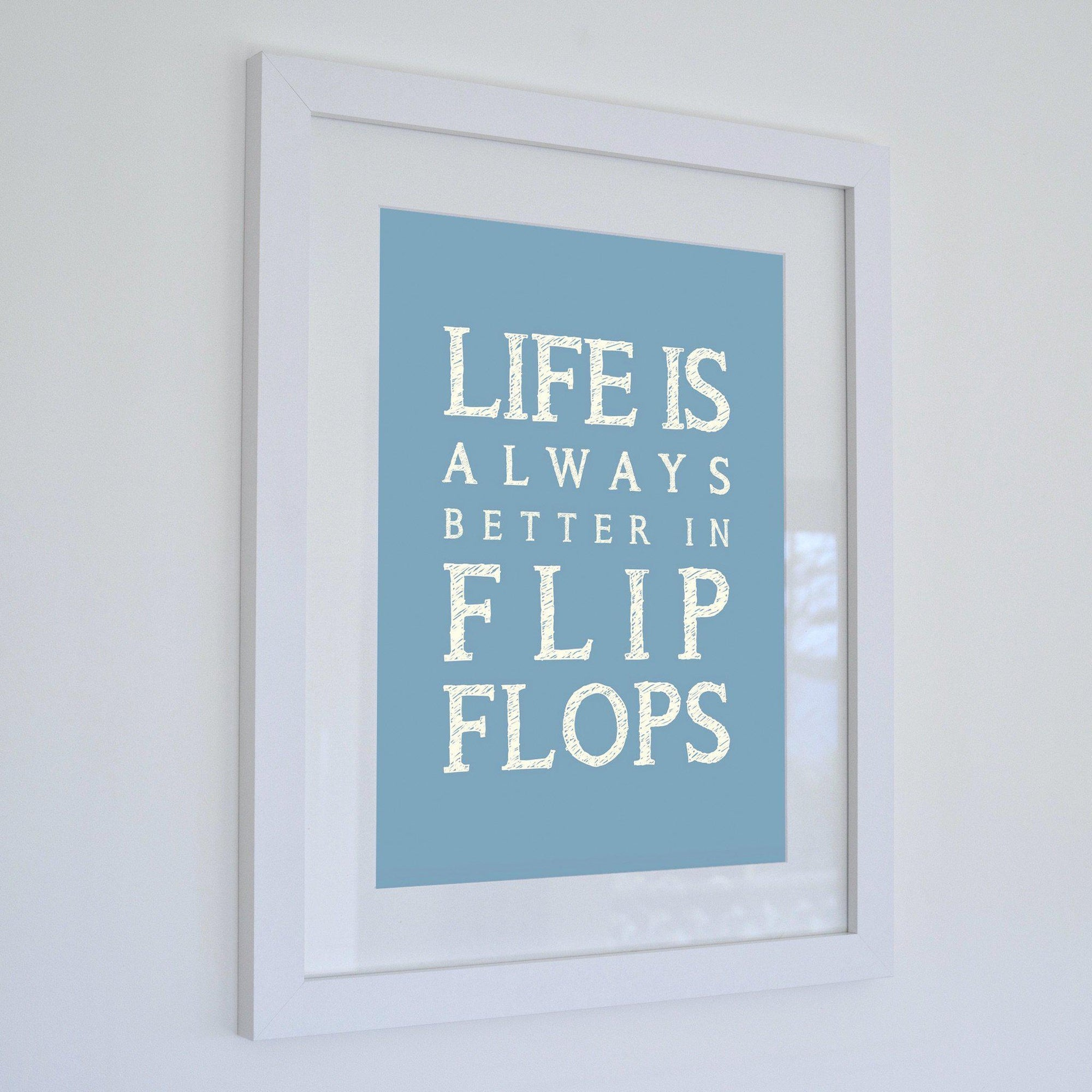 Life is Better in Flip Flops Typographic Framed Print- Coastal Wall Art /Poster-SeaKisses