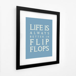 Life is Better in Flip Flops Typographic Print- Coastal Wall Art /Poster-SeaKisses