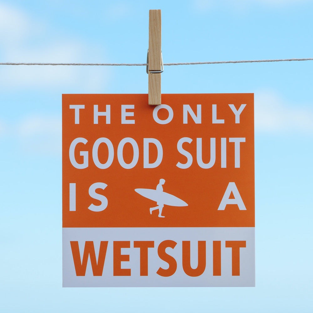 The only Good Suit is a Wetsuit - Greeting Card-SeaKisses