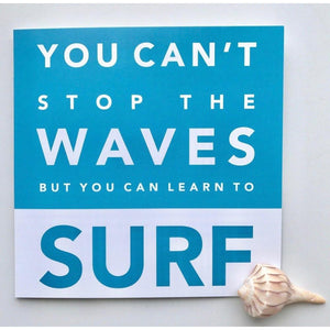 You Can't Stop the Waves - Greeting Card-SeaKisses