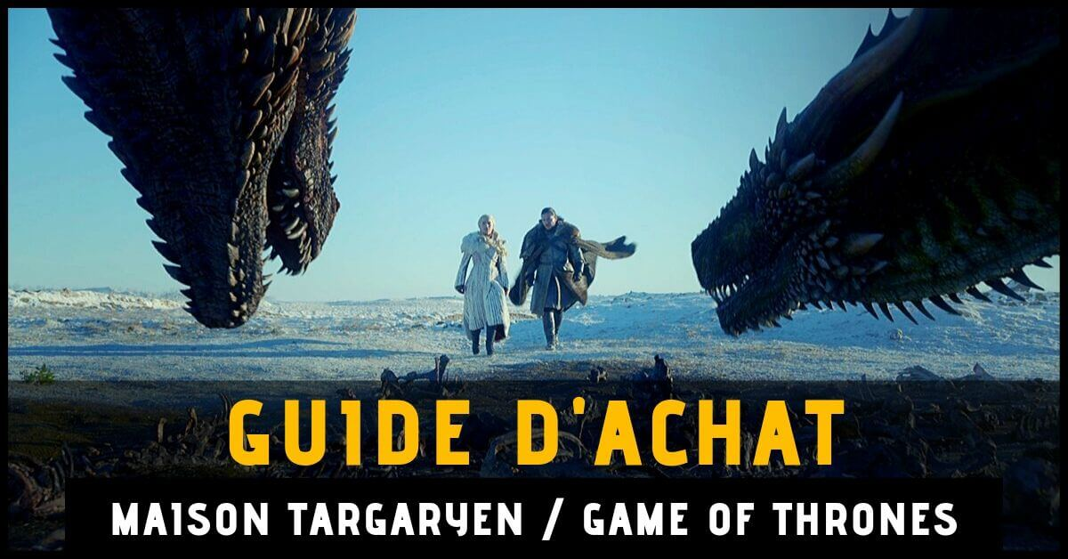 guide-d-achat-game-of-thrones-maison-targaryen-dragon