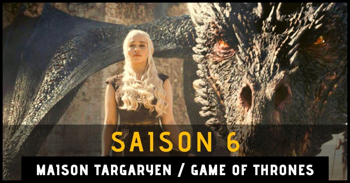 resume-game-of-thrones-saison-6-maison-targaryen