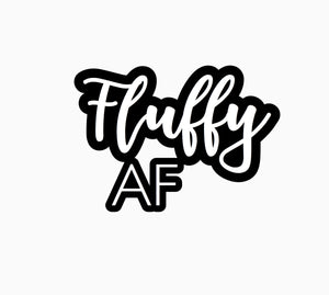 """Fluffy AF"" Text Add-On"