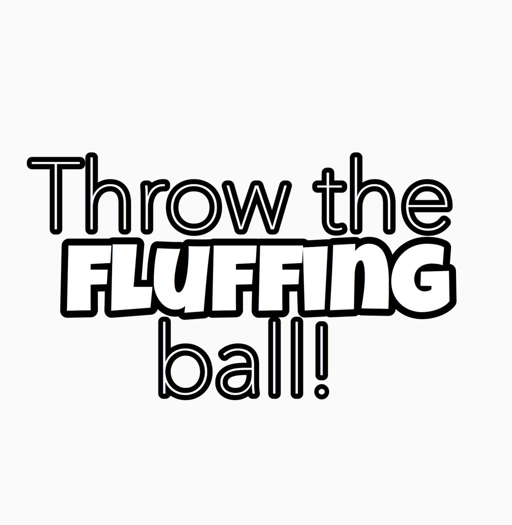 """Throw the Fluffing Ball"" Text Add-On"
