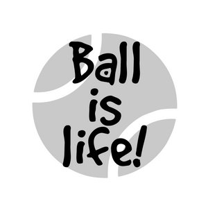 """Ball is Life!"" Text Add-On"