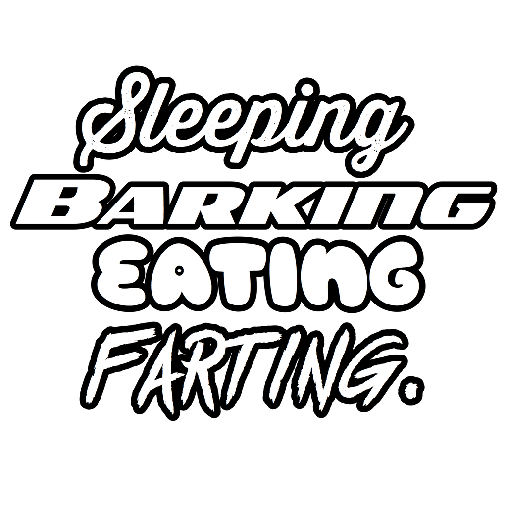 """Sleeping, Barking, Eating, Farting"" Text Add-On"