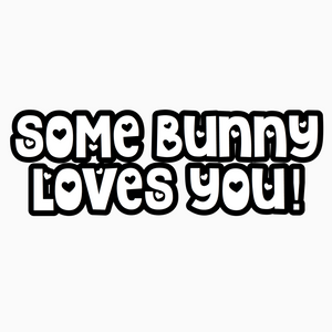 """Some Bunny Loves You!"" Text Add-On"