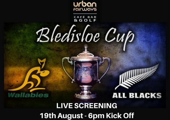 Bledisloe Cup Match 1 - Live - Saturday 19th Aug Kick Off 6pm