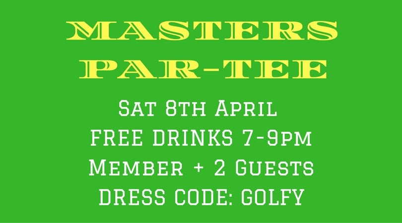 Masters Par-Tee Saturday 8th April