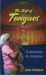 The Gift of Tongues…a doorway to miracles