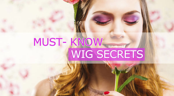 13 Wig Secrets That You Must Know