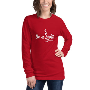 """Be a light.""  WaterHigh Unisex Long Sleeve Tee"