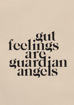 Gut Feelings Are Guardian Angels - Typography Print