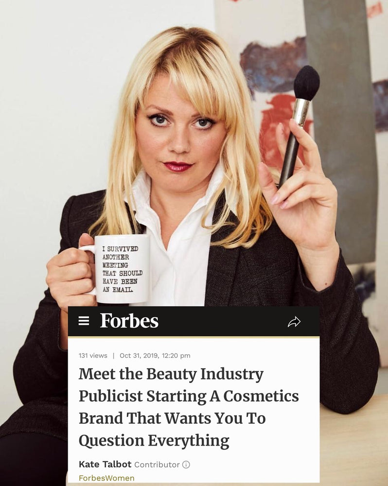 FORBES: Meet the Beauty Industry Publicist Starting A Cosmetics Brand That Wants You To Question Everything