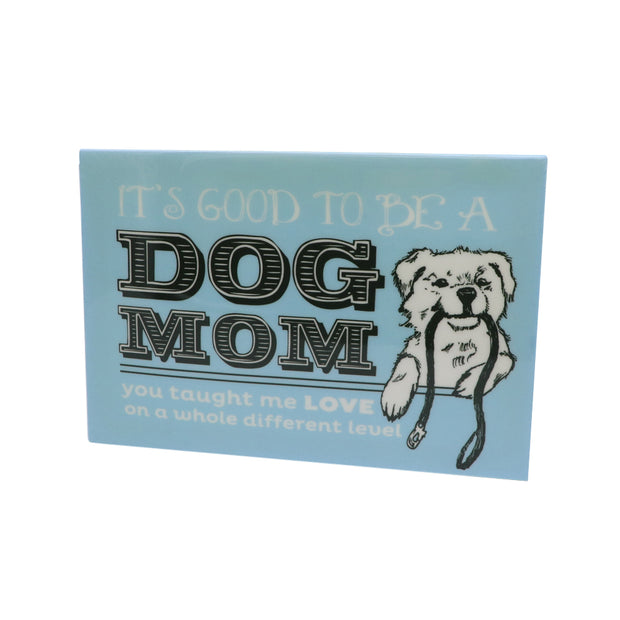 It's good to be a dog Mom Print - Yap Wear Store Albert Park | Pet Boutique