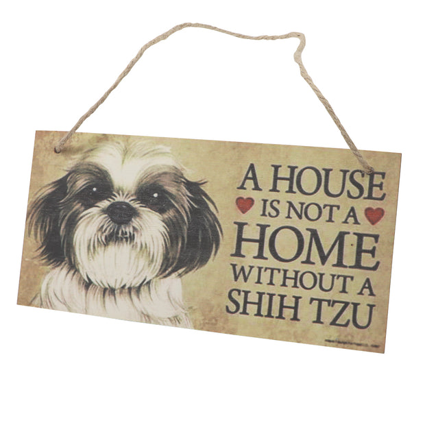 Sign - A house is not a home without a Shih Tzu