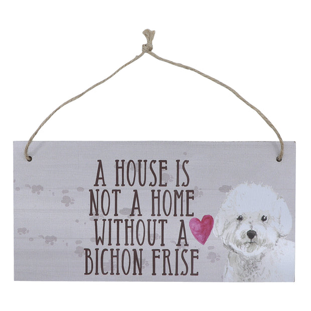 Sign - A house is not a home without a Bishon Frise