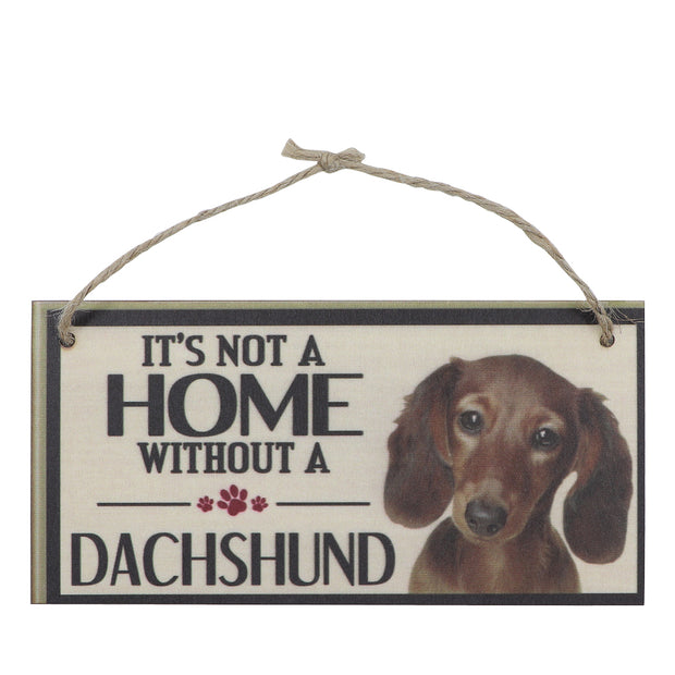 Sign - It's not a home without a Dachshund