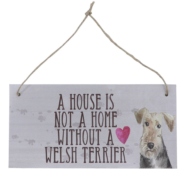 Sign - A house is not a home without a Welsh Terrier