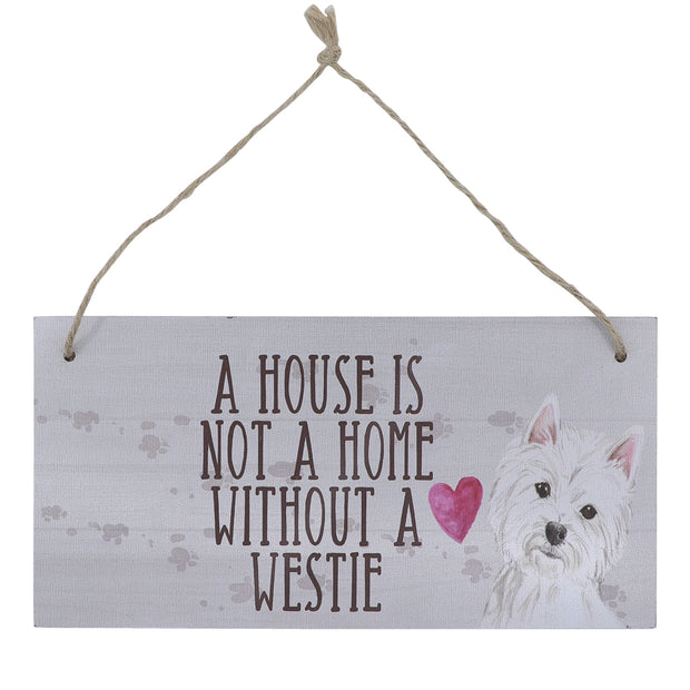 Sign - A house is not a home without a Westie