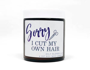 I'm Sorry I Cut My Own Hair Candle
