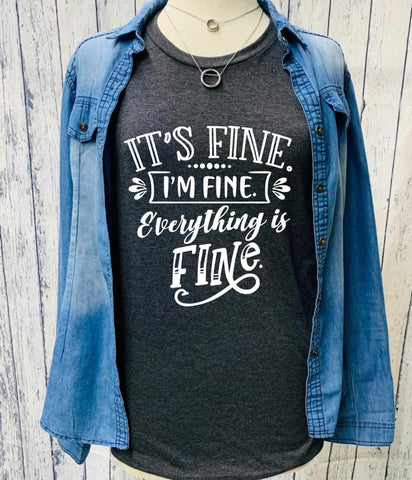 Everything's Fine tee - Crowned Boutique