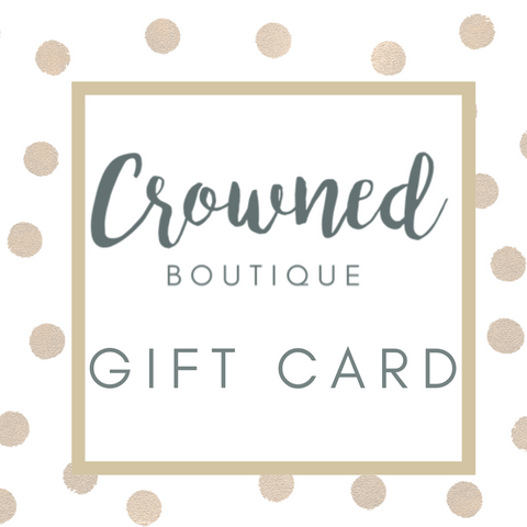 Gift Card - Crowned Boutique