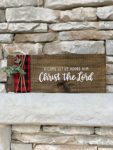 O Come Let Us Adore Him Wooden Sign