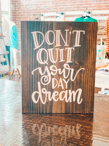 Don't Quit Your Day Dream - Crowned Boutique