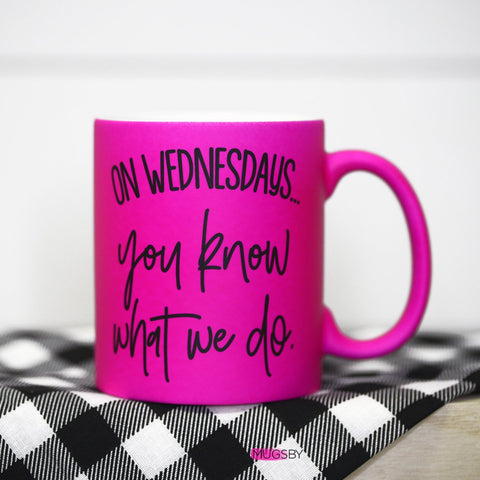 On Wednesdays... Coffee mug - Crowned Boutique