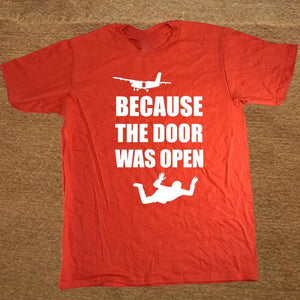 Skydiving Gift Because the Door was Open T-Shirts