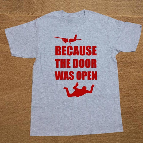 Skydiving Gift Because the Door was Open T-Shirts - fashionniste