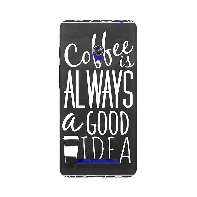 buy coffee is always a good idea asus zenfone quotes mobile