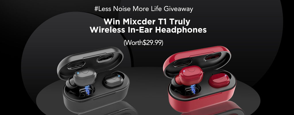 Giveaway - Win 1 of 20 New Mixcder T1 Prizes